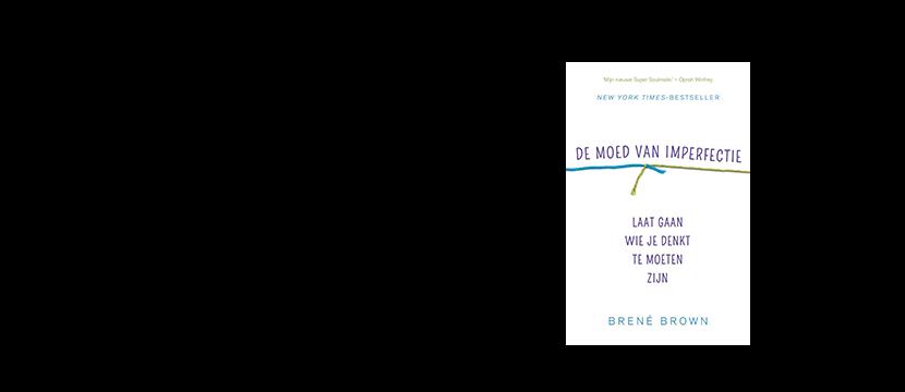 Brené Brown - De moed van imperfectie